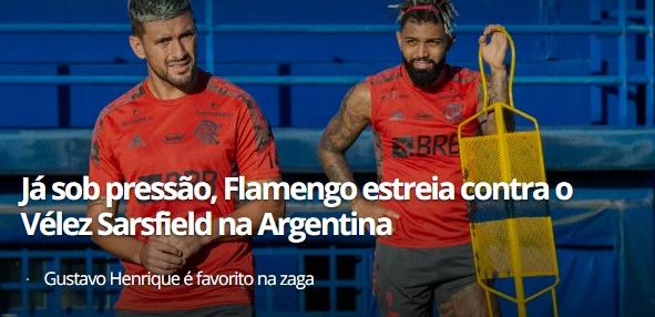 Vélez Sarsfield x Flamengo: veja escalações, desfalques e arbitragem Tudo o que você precisa saber sobre o confronto de estreia dos times na Libertadores